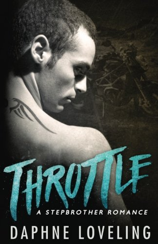 Throttle: A Stepbrother Romance: Standalone Motorcycle Club Romance