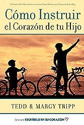 Cómo Instruir el Corazón de tu Hijo (Spanish Edition)
