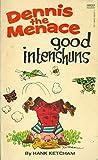 Good Intenshuns Dennis the Menace