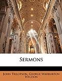 Sermons, John Tillotson and George Warburton Weldon, 1146813015