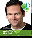 img - for Write Words That Sell - Think Like a Genius Marketing Copywriter [Instructional Video & Book - Copywriting, Web Copy, Sales Letters] book / textbook / text book