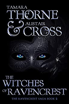 The Witches of Ravencrest (The Ravencrest Saga Book 2) by [Cross, Thorne and, Thorne, Tamara , Cross, Alistair ]