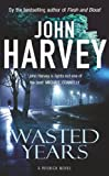 Front cover for the book Wasted Years by John Harvey
