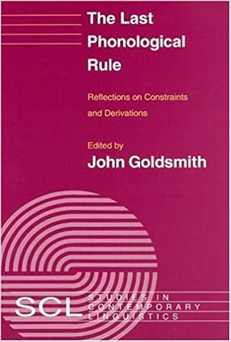 Book The Last Phonological Rule: Reflections on Constraints and Derivations (Studies in Contemporary Linguistics) (1993-06-07)