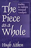The Piece As a Whole, Hugh Aitken, 0275960382