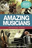 img - for Amazing Musicians (Amazing People Worldwide - Inspirational Stories) book / textbook / text book