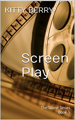 Screen Play (The Stone Series Book 5) (Kitty Screen)