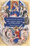 img - for Praying with the Saints for the Holy Souls in Purgatory book / textbook / text book