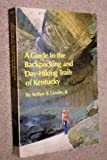A Guide to the Backpacking and Day-Hiking Trails of Kentucky, Arthur B. Lander, 0897320026