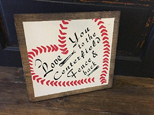 Amazon Com I Love You To The Centerfield Fence And Back Sign Handmade