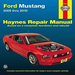 ford mustang 2005 thru 2010 haynes repair manual editors of rh amazon com 2010 Mustang 2004 Mustang