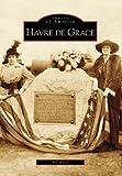 Havre de Grace, Bill Bates, 073854261X