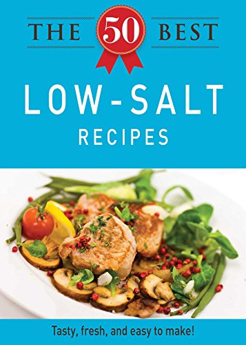 The 50 Best Low-Salt Recipes: Tasty, fresh, and easy to make!