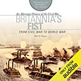Britannia s Fist: From Civil War to World War