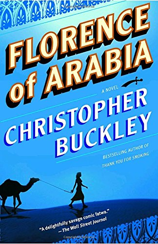 Florence of Arabia (2004) (Book) written by Christopher Buckley