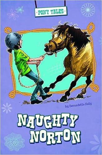 Téléchargement de livres électroniques GoogleNaughty Norton (Pony Tales) by Bernadette Kelly PDF PDB 1479520675