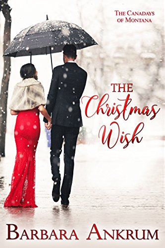 (The Christmas Wish (The Canadays of Montana Book 3))