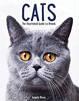 Cats: The Illustrated Guide to Breeds by Angela Rixon (2015-07-01)