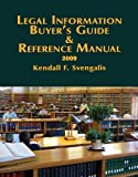 Legal Information Buyer's Guide and Reference Manual 2009, Svengalis, Kendall, 0976786494
