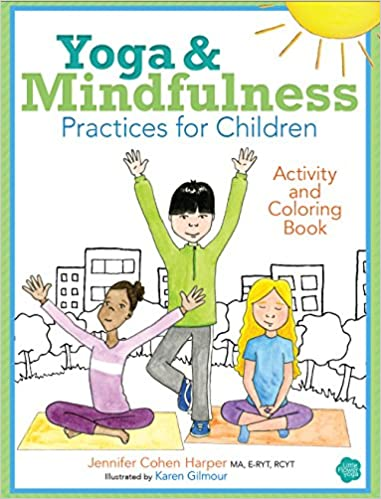 Yoga And Mindfulness Practices For Children Activity Coloring Book Jennifer Cohen Harper 9781683730453 Amazon Books