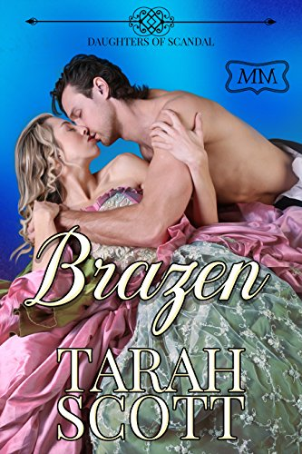 Brazen: Daughters of Scandal Book Four (The Marriage Maker 16)
