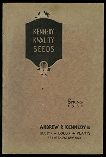 andrew-r-kennedy-kwality-seeds-bulbs-plants-catalog-spring-1932
