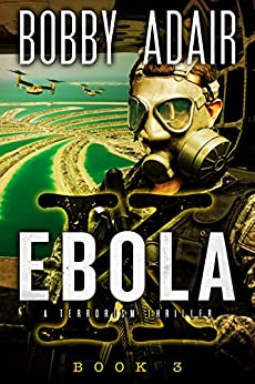 Ebola K: A Terrorism Thriller: Book 3 by [Adair, Bobby]