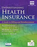 img - for Understanding Health Insurance: A Guide to Billing and Reimbursement (with Premium Web Site, 2 terms (12 months) Printed Access Card and Cengage EncoderPro.com Demo Printed Access Card) book / textbook / text book