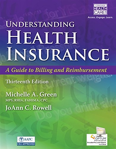 Understanding Health Insurance: A Guide to Billing and Reimbursement (with Premium Web Site, 2 terms (12 months) Printed Access Card and Cengage EncoderPro.com Demo Printed Access (Michelle Green)