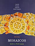 Mosaicos : Spanish As a World Language and MySpanishLab with Pearson EText, Castells, Matilde Olivella and Lapuerta, Paloma E., 0205986889