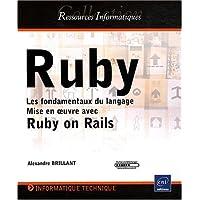 Ruby - Les fondamentaux du langage - Mise en oeuvre avec Ruby on Rails