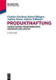 Produkthaftung: Kompaktwissen für Betriebswirte, Ingenieure und Juristen