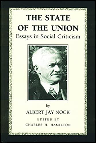 The state of the union essays in social criticism albert jay nock the state of the union essays in social criticism albert jay nock 9780865970939 amazon books fandeluxe Choice Image