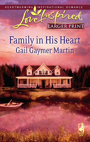 Family in His Heart (Michigan Island, Book 4) (Larger Print Love Inspired #427)