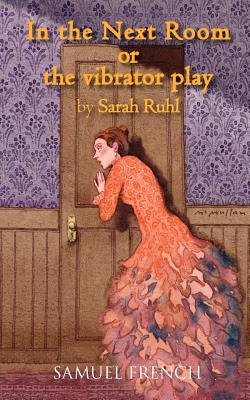 In the Next Room( Or the Vibrator Play)[IN THE NEXT ROOM][Paperback]