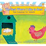 Nest Where I Like to Rest: Sign Language for Animals (Story Time With Signs & Rhymes)