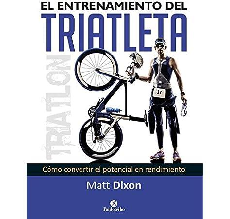 El entrenamiento del triatleta (Deportes): Amazon.es: Dixon, Matt ...