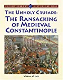 Unholy Crusade (Lucent Library of Historical Eras)