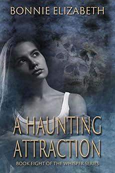 A Haunting Attraction (Whisper Book 8) by [Elizabeth, Bonnie]
