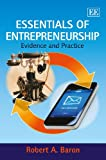 Essentials of Entrepreneurship : Evidence and Practice, Baron, Robert A., 1783471786
