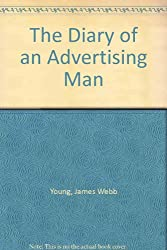 The Diary of an Ad Man: The War Years June 1, 1942-December 31, 1943