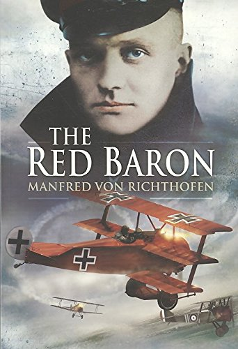 The Red Baron  The Fabled Ace s Own Story in His Own Words  Manfred  Richthofen  Amazon.com  Books ab86000ade