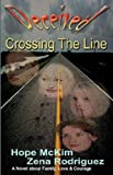 Deceived - Crossing the Line, Hope McKim and Zena Rodriguez, 0979915309