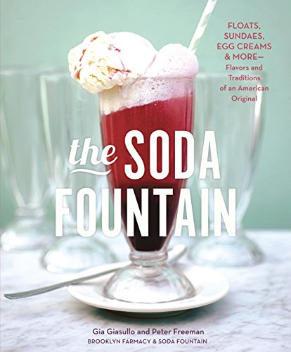 Price comparison product image The Soda Fountain: Floats,  Sundaes,  Egg Creams & More--Stories and Flavors of an American Original