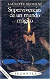 img - for Supervivencias de un mundo m gico (Arte) (Spanish Edition) book / textbook / text book