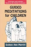Guided Meditations for Children, Sydney Ann Merritt, 0893903361