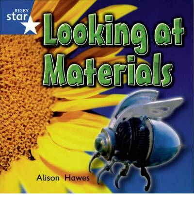 Read Online Rigby Star Independent Yr1/P2 Blue Level: Looking At Materials (3 Pack) (Star Independent) (Paperback) - Common PDF