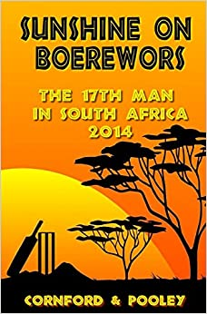 Sunshine on Boerewors: Volume 6 (Diary of the 17th Man)