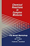 img - for Chemical Reactions in Complex Mixtures: The Mobil Workshop book / textbook / text book