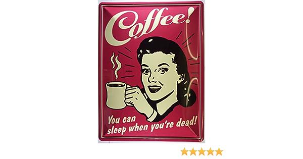 Coffee Sleep when dead Kaffee Plaque m/étal courb/é Nouveau 30x40cm VS2152A